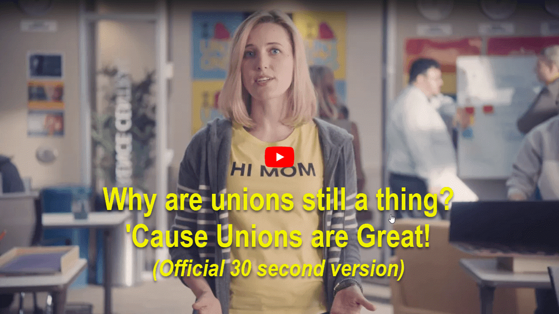 Why are unions still a thing? Because Unions are Great! (30 second version)