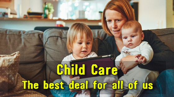 Child care: the best deal for all of us