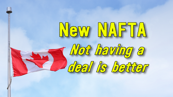 The new NAFTA: not having a deal is better.