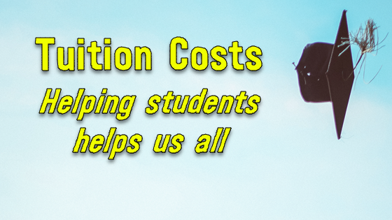 Tuition Costs: helping students helps us all